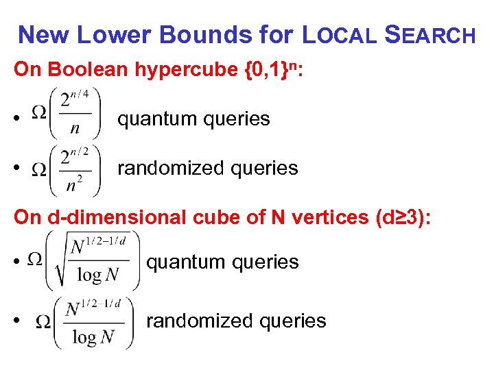 New Lower Bounds for LOCAL SEARCH On Boolean hypercube {0, 1}n: • quantum queries