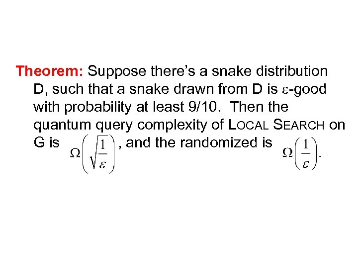 Theorem: Suppose there's a snake distribution D, such that a snake drawn from D
