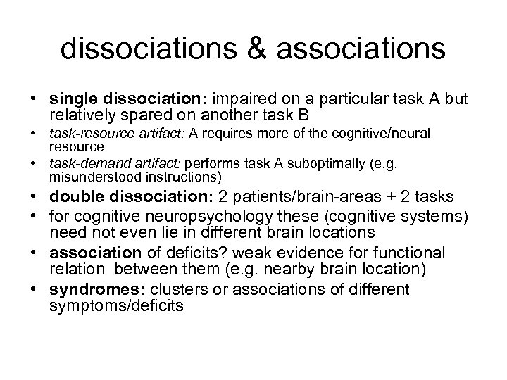 dissociations & associations • single dissociation: impaired on a particular task A but relatively