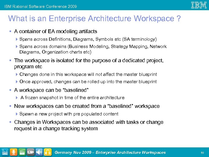 IBM Rational Software Conference 2009 What is an Enterprise Architecture Workspace ? § A