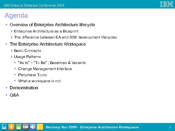 IBM Rational Software Conference 2009 Agenda § Overview of Enterprise Architecture lifecycle 4 Enterprise