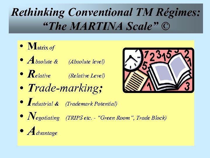 "Rethinking Conventional TM Régimes: ""The MARTINA Scale"" © • Matrix of • • •"