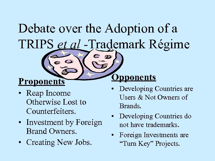 Debate over the Adoption of a TRIPS et al -Trademark Régime Proponents • Reap