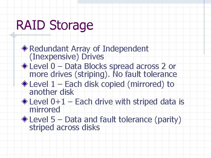 RAID Storage Redundant Array of Independent (Inexpensive) Drives Level 0 – Data Blocks spread