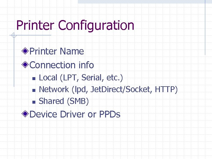 Printer Configuration Printer Name Connection info n n n Local (LPT, Serial, etc. )