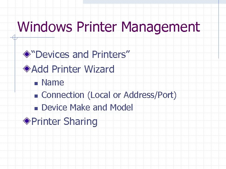 "Windows Printer Management ""Devices and Printers"" Add Printer Wizard n n n Name Connection"