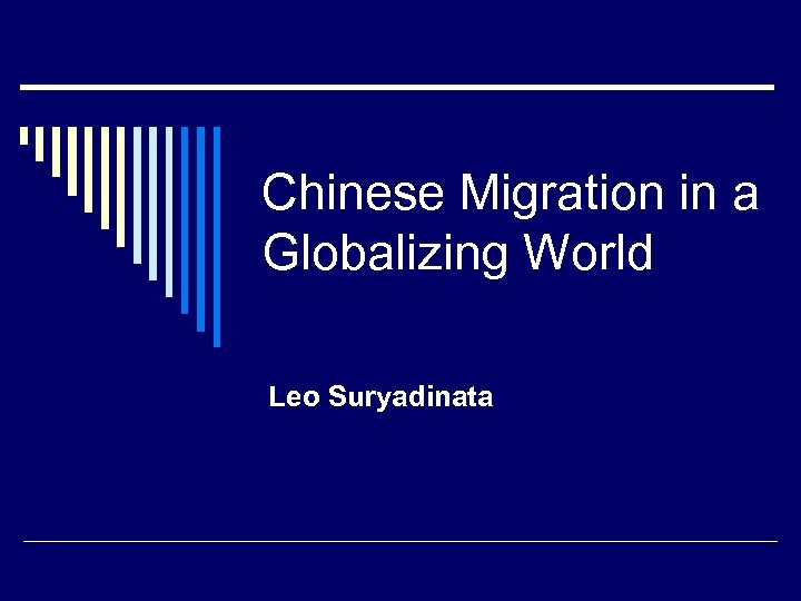Chinese Migration in a Globalizing World Leo Suryadinata