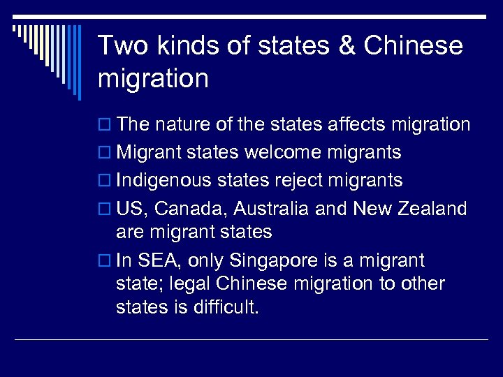 Two kinds of states & Chinese migration o The nature of the states affects