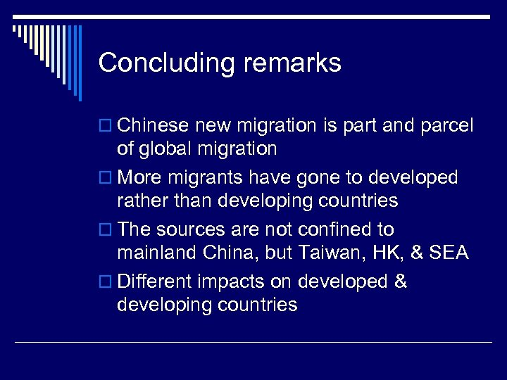 Concluding remarks o Chinese new migration is part and parcel of global migration o