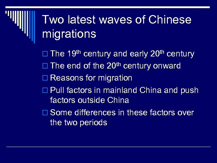 Two latest waves of Chinese migrations o The 19 th century and early 20