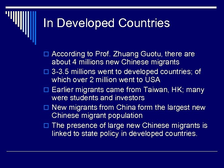 In Developed Countries o According to Prof. Zhuang Guotu, there are o o about