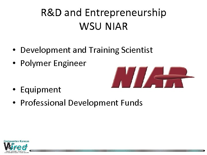 R&D and Entrepreneurship WSU NIAR • Development and Training Scientist • Polymer Engineer •