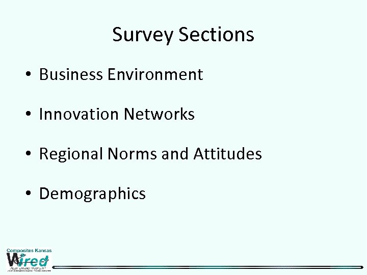 Survey Sections • Business Environment • Innovation Networks • Regional Norms and Attitudes •