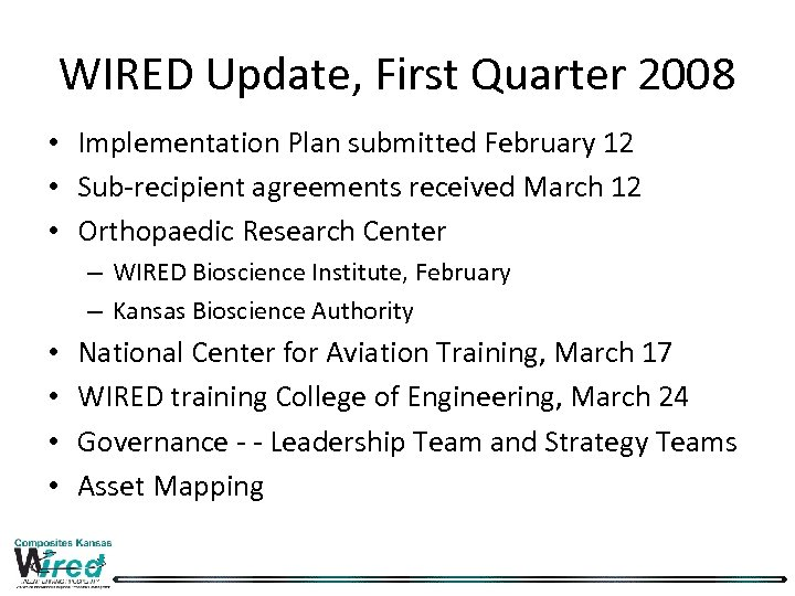 WIRED Update, First Quarter 2008 • Implementation Plan submitted February 12 • Sub-recipient agreements