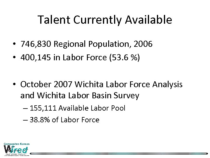 Talent Currently Available • 746, 830 Regional Population, 2006 • 400, 145 in Labor