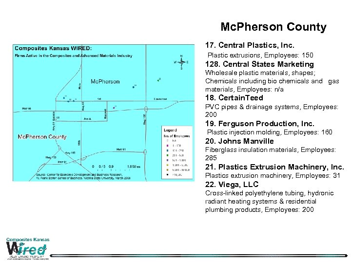 Mc. Pherson County 17. Central Plastics, Inc. Plastic extrusions, Employees: 150 128. Central States