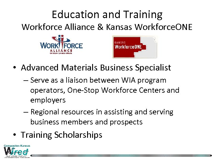 Education and Training Workforce Alliance & Kansas Workforce. ONE • Advanced Materials Business Specialist