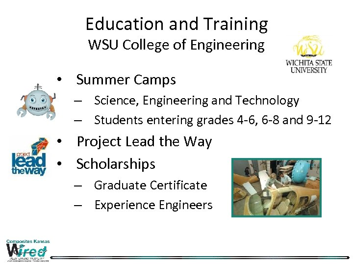 Education and Training WSU College of Engineering • Summer Camps – Science, Engineering and