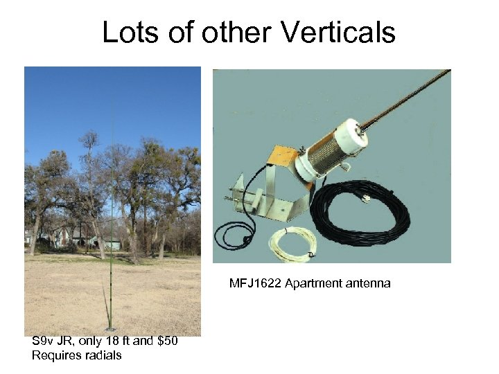 Lots of other Verticals MFJ 1622 Apartment antenna S 9 v JR, only 18