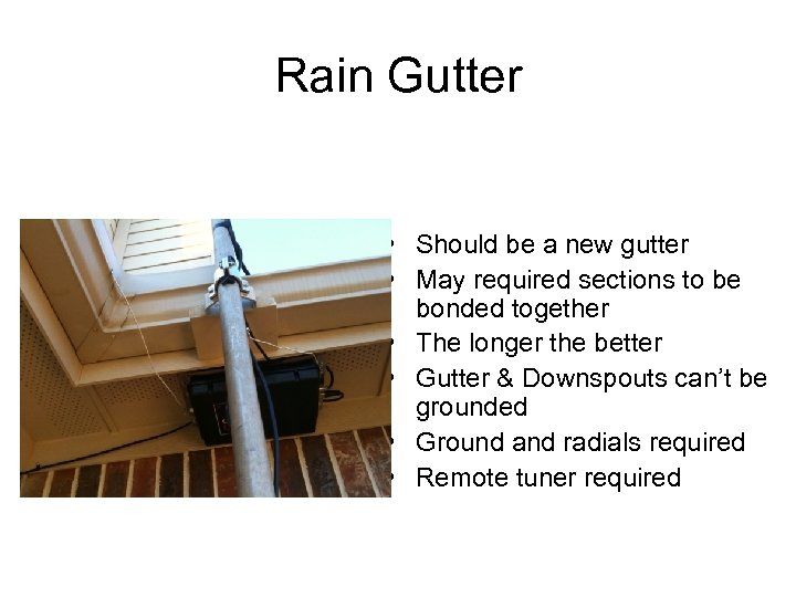 Rain Gutter • Should be a new gutter • May required sections to be