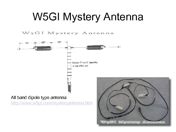 W 5 GI Mystery Antenna All band dipole type antenna http: //www. w 5