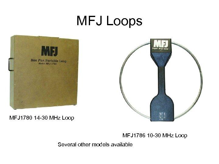 MFJ Loops MFJ 1780 14 -30 MHz Loop MFJ 1786 10 -30 MHz Loop