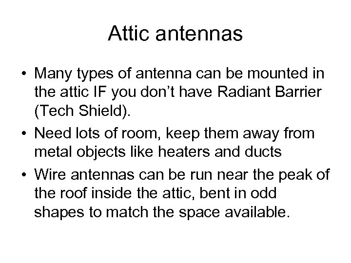 Attic antennas • Many types of antenna can be mounted in the attic IF