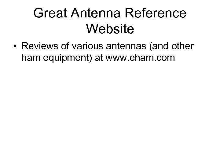 Great Antenna Reference Website • Reviews of various antennas (and other ham equipment) at