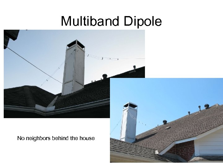 Multiband Dipole No neighbors behind the house