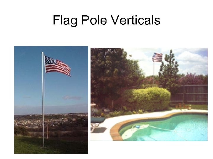 Flag Pole Verticals