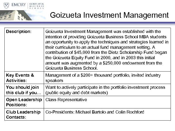 Goizueta Investment Management Description: Goizueta Investment Management was established with the intention of providing