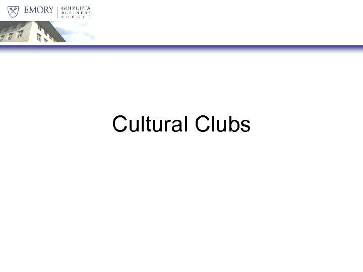 Cultural Clubs