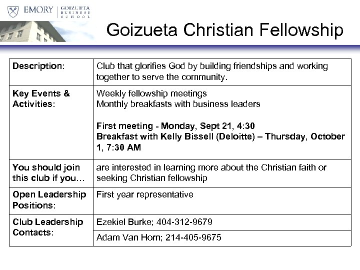 Goizueta Christian Fellowship Description: Club that glorifies God by building friendships and working together