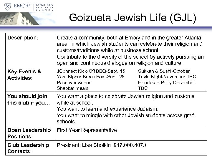 Goizueta Jewish Life (GJL) Description: Create a community, both at Emory and in the