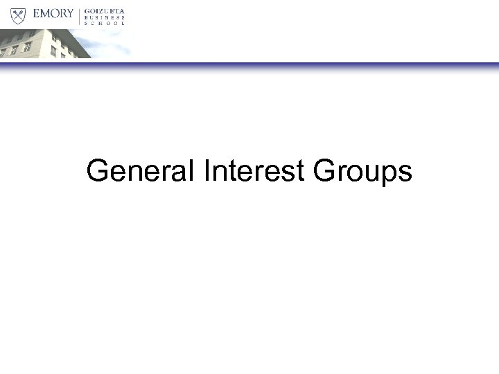 General Interest Groups