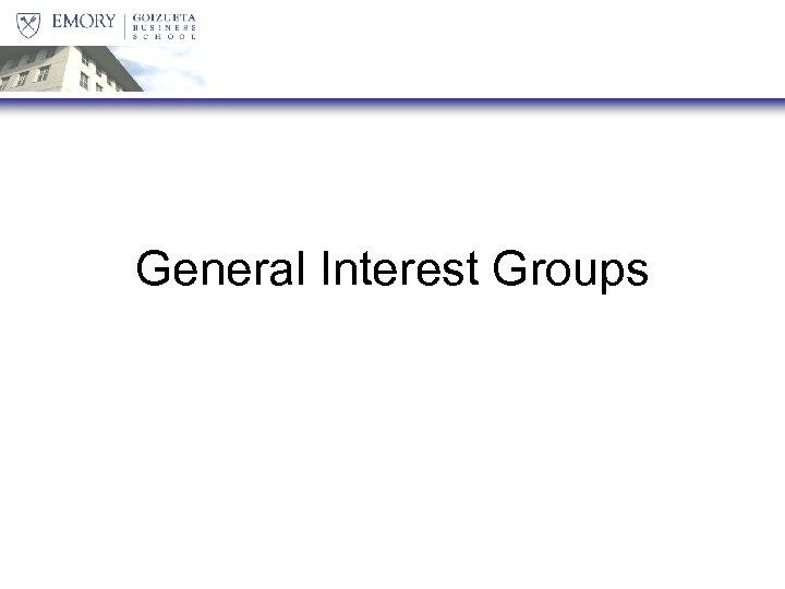 General Interest Groups