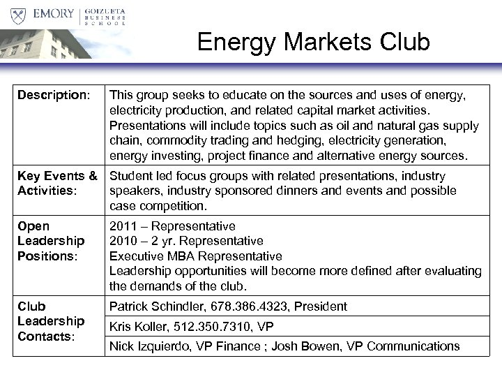Energy Markets Club Description: This group seeks to educate on the sources and uses