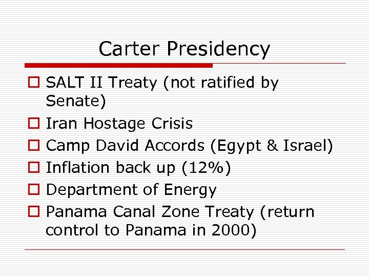 Carter Presidency o SALT II Treaty (not ratified by Senate) o Iran Hostage Crisis