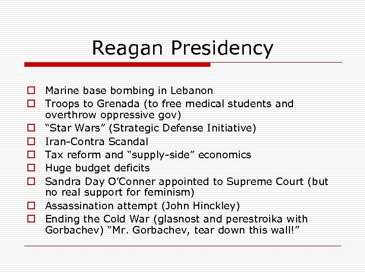 Reagan Presidency o Marine base bombing in Lebanon o Troops to Grenada (to free