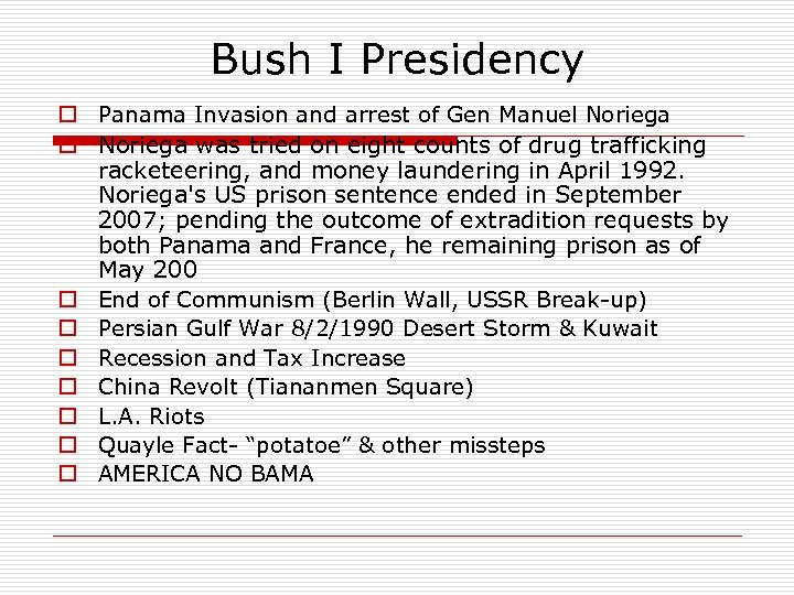 Bush I Presidency o Panama Invasion and arrest of Gen Manuel Noriega o Noriega