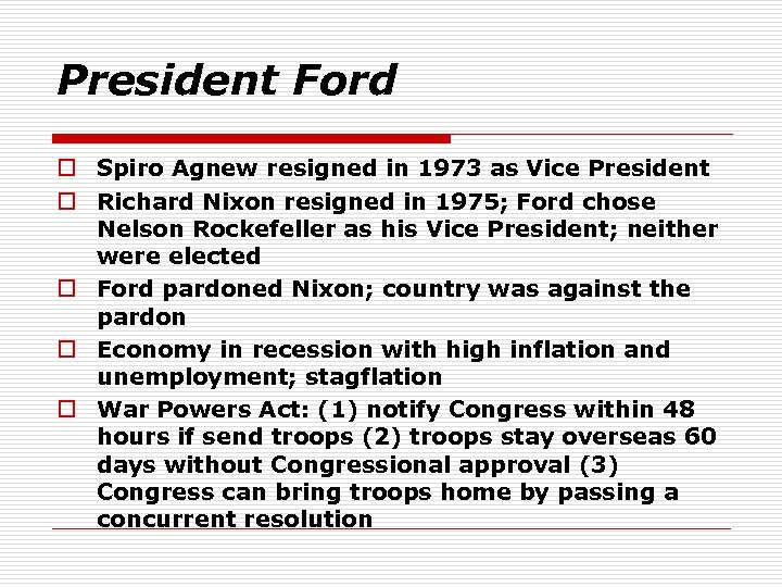 President Ford o Spiro Agnew resigned in 1973 as Vice President o Richard Nixon
