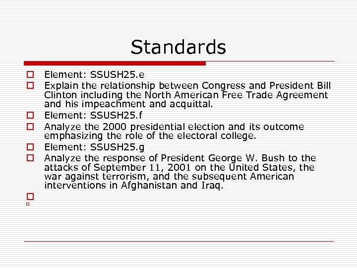 Standards o o o o Element: SSUSH 25. e Explain the relationship between Congress