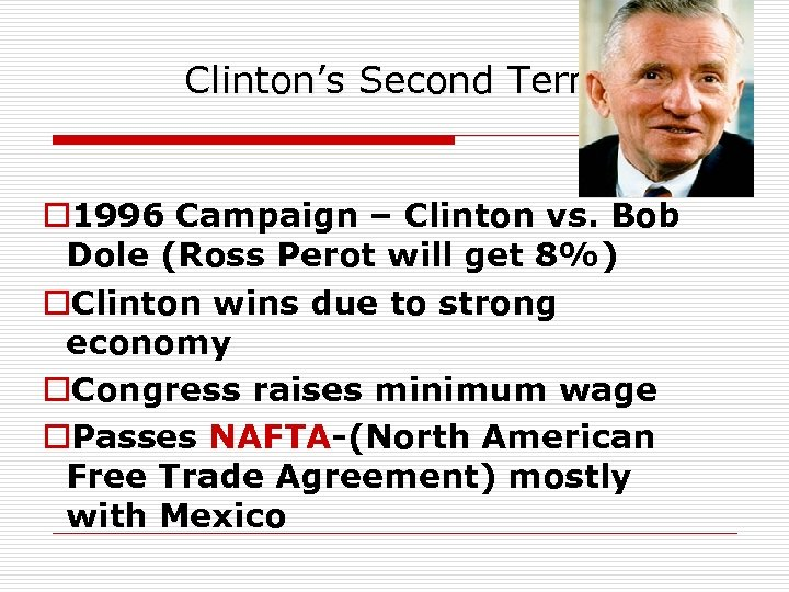 Clinton's Second Term o 1996 Campaign – Clinton vs. Bob Dole (Ross Perot will