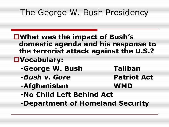 The George W. Bush Presidency o. What was the impact of Bush's domestic agenda