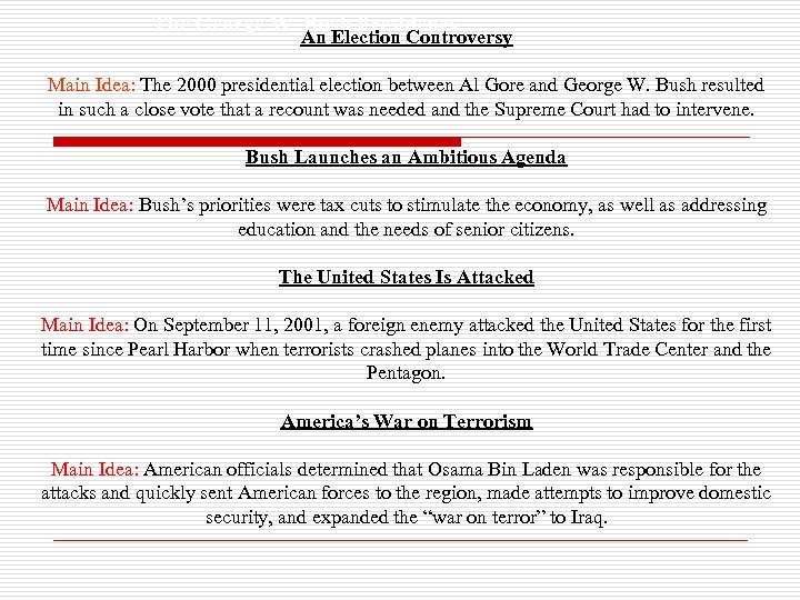 The George W. Bush Presidency An Election Controversy Main Idea: The 2000 presidential election