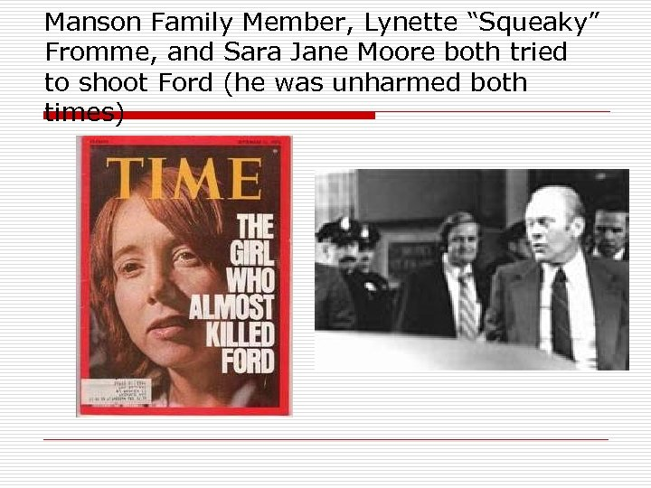"Manson Family Member, Lynette ""Squeaky"" Fromme, and Sara Jane Moore both tried to shoot"