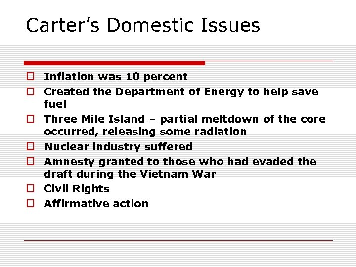 Carter's Domestic Issues o Inflation was 10 percent o Created the Department of Energy