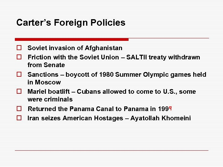 Carter's Foreign Policies o Soviet invasion of Afghanistan o Friction with the Soviet Union