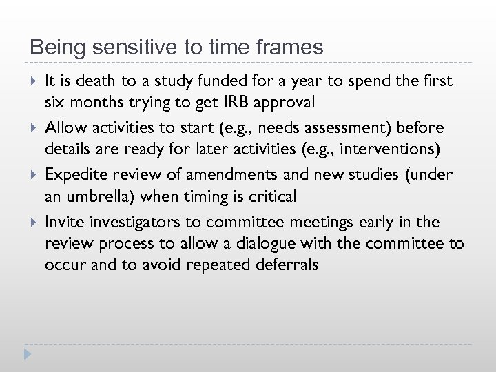 Being sensitive to time frames It is death to a study funded for a