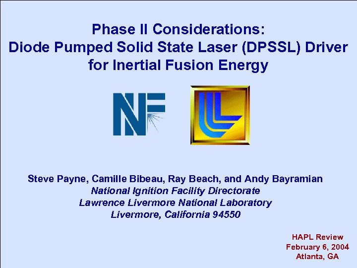 Phase II Considerations: Diode Pumped Solid State Laser (DPSSL) Driver for Inertial Fusion Energy